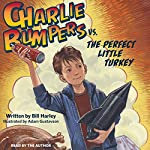 Charlie Bumpers vs. the Perfect Little Turkey | Bill Harley