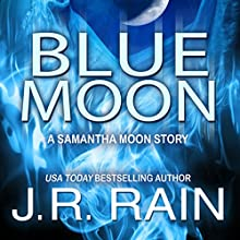 Blue Moon: A Samantha Moon Story (Vampire for Hire) (       UNABRIDGED) by J.R. Rain Narrated by Sylvia Roldán Dohi