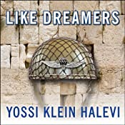 Like Dreamers: The Story of the Israeli Paratroopers Who Reunited Jerusalem and Divided a Nation | [Yossi Klein Halevi]