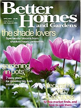 Better Homes And Gardens April 2000 Gardening In Pots Decorating With Collectibles Spectacular