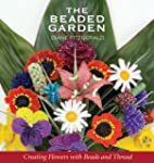 The Beaded Garden: Creating Flowers W...