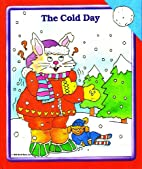 THE COLD DAY BY WORLD BOOKS, INC. (SCHOOL…