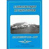 L'aéronautique et Saint-Dizier : Le Robinson 1913-1946