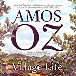 Scenes from Village Life | Amos Oz,Nicholas de Lange - translator