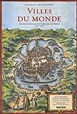 Villes du monde: 363 Gravures révolutionnent l'image du monde, édition intégrale des planches coloriées 1572-1617 (3836526840) by Braun, Georg