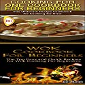 Cook Books Box Set: Cooking for One: Cookbook for Beginners + Wok Cooking for Beginners, Book 2 Audiobook by Claire Daniels Narrated by Millian Quinteros