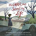 The War that Saved My Life (       UNABRIDGED) by Kimberly Brubaker Bradley Narrated by Jayne Entwistle