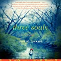 Three Souls: A Novel Audiobook by Janie Chang Narrated by Emily Woo Zeller
