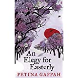 An Elegy for Easterlyby Petina Gappah