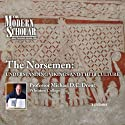 The Modern Scholar: The Norsemen - Understanding Vikings and Their Culture  by Professor Michael D.C. Drout