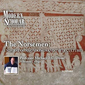 The Modern Scholar: The Norsemen - Understanding Vikings and Their Culture Audiobook