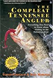 img - for The Compleat Tennessee Angler: Everything You Need to Know About Fishing in the Volunteer State book / textbook / text book