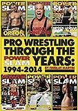 Pro Wrestling Through The Power Slam Years: 1994-2014 (English Edition)