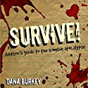Survive!: Addison's Guide to the Zombie Apocalypse Audiobook by Dana Burkey Narrated by Brittany Morgan Williams