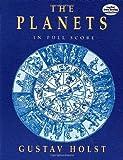 Holst Gustav The Planets In Full Score (Dover Music Scores)