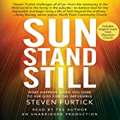 Sun Stand Still: What Happens When You Dare to Ask God for the Impossible | [Steven Furtick]