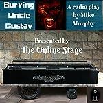 Burying Uncle Gustav | Mike Murphy