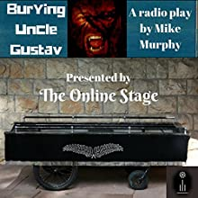 Burying Uncle Gustav Audiobook by Mike Murphy Narrated by Russell Gold, Ben Stevens, Richard Andrews