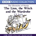 The Lion, the Witch, and the Wardrobe: The Chronicles of Narnia (Dramatized)
