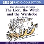 The Lion, the Witch, and the Wardrobe: The Chronicles of Narnia (Dramatized) | C.S. Lewis