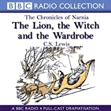 The Lion, the Witch, and the Wardrobe: The Chronicles of Narnia (Dramatised)  by C.S. Lewis Narrated by Paul Scofield, Full Cast