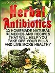 Herbal Antibiotics: 33 Homemade Natur...