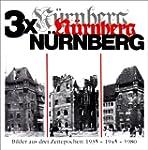 3 x N�rnberg: Eine Bilderfolge aus un...