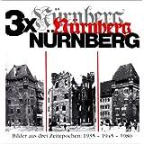 """3 x N�rnberg: Eine Bilderfolge aus unserem Jahrhundertvon """"Ernst Eichhorn"""""""