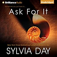 Ask for It (       UNABRIDGED) by Sylvia Day Narrated by Justine Eyre