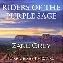 Riders of the Purple Sage Audiobook by Zane Grey Narrated by Tomothy Danko