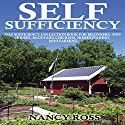 Self Sufficiency Box Set, 4 in 1: Tiny Houses, Backyard Chickens, Homesteading, Mini Farming Audiobook by Nancy Ross Narrated by Sangita Chauhan