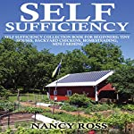 Self Sufficiency Box Set, 4 in 1: Tiny Houses, Backyard Chickens, Homesteading, Mini Farming | Nancy Ross