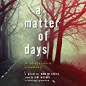 A Matter of Days Audiobook by Amber Kizer Narrated by Alex McKenna