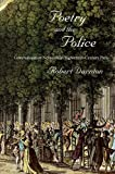 Poetry and the Police: Communication Networks in Eighteenth-Century Paris (0674066049) by Darnton, Robert
