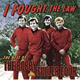 I Fought The Law: The Best Of Bobby Fuller Four (US Release)