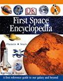 First Space Encyclopedia (DK First Reference)