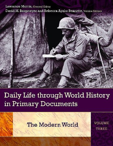 Daily Life through World History in Primary Documents: Volume 3, The Modern World