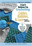 Image of I Can't Believe I'm Crocheting Cables, Bobbins & Lace (Leisure Arts #4317)