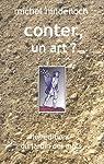Conter, un art ? : Propos sur l'art du conteur 1990-1995 par Hindenoch