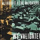 We Validate!
