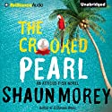 The Crooked Pearl: An Atticus Fish Novel, Book 3 Audiobook by Shaun Morey Narrated by Luke Daniels