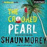 The Crooked Pearl: An Atticus Fish Novel, Book 3 | Shaun Morey