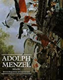 img - for Adolph Menzel, 1815-1905: Between Romanticism and Impressionism book / textbook / text book