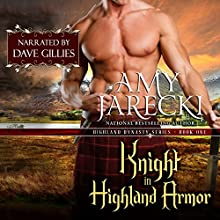 Knight in Highland Armor: Highland Dynasty, Book 1 (       UNABRIDGED) by Amy Jarecki Narrated by Dave Gillies