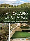 Landscapes of Change: Innovative Designs for Reinvented Sites