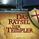 Das Rätsel der Templer Audiobook by Martina André Narrated by Siegfried Knecht