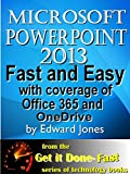 """Microsoft PowerPoint 2013: Fast and Easy: A comprehensive tutorial: A part of the """"Get it Done - FAST!"""" series of computer books (The Get It Done FAST Series)"""