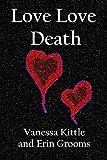 Love Love Death