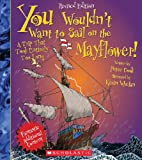 You Wouldn't Want to Sail on the Mayflower! (053123858X) by Cook, Peter