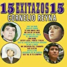 15 Exitazos15:  Cornelio Reyna